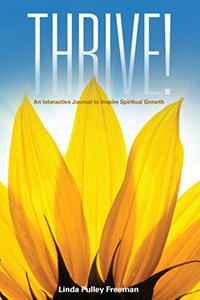 Thrive! A Interactive Journey To Inspire Spiritual Growth